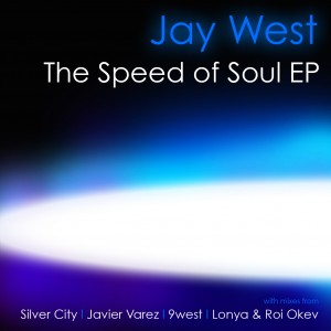 Jay West – The Speed Of Soul EP