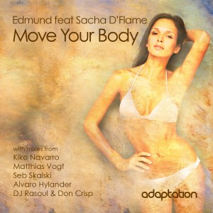 Edmund feat. Sacha D'Flame – Move Your Body