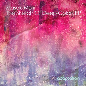 Masaki Morii – The Sketch Of Deep Colors EP