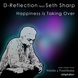 D-Reflection feat. Seth Sharp – Happiness is Taking Over