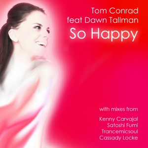 Tom Conrad feat. Dawn Tallman – So Happy