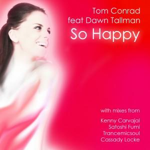 Tom Conrad feat. Dawn Tallman – So Happy