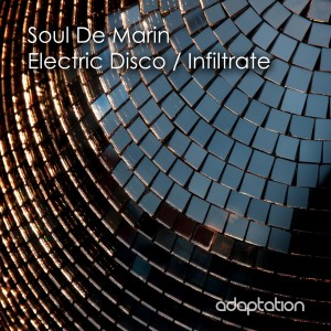 Soul De Marin – Electric Disco / Infiltrate