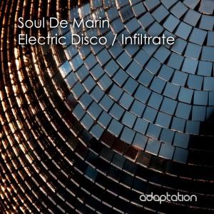 Soul De Marin – Electric Disco / Infiltrate