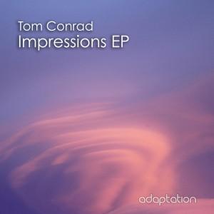 Tom Conrad – Impressions EP