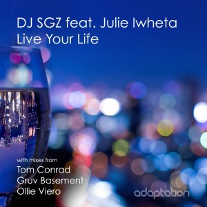DJ SGZ feat. Julie Iwheta – Live Your Life