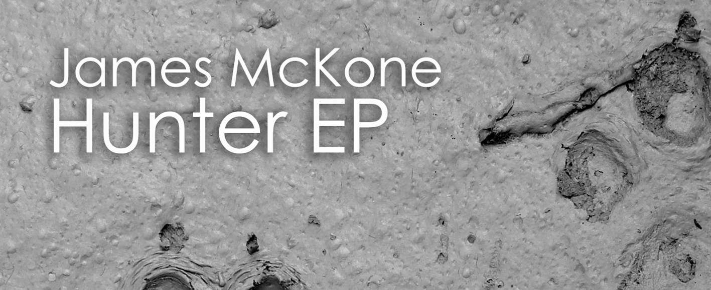 NEW RELEASE – James McKone 'Hunter EP'