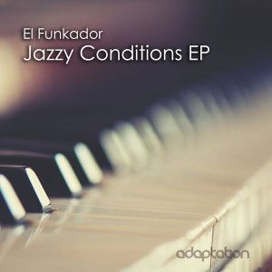 El Funkador – Jazzy Conditions EP