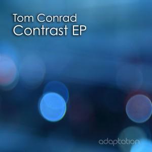 Tom Conrad – Contrast EP