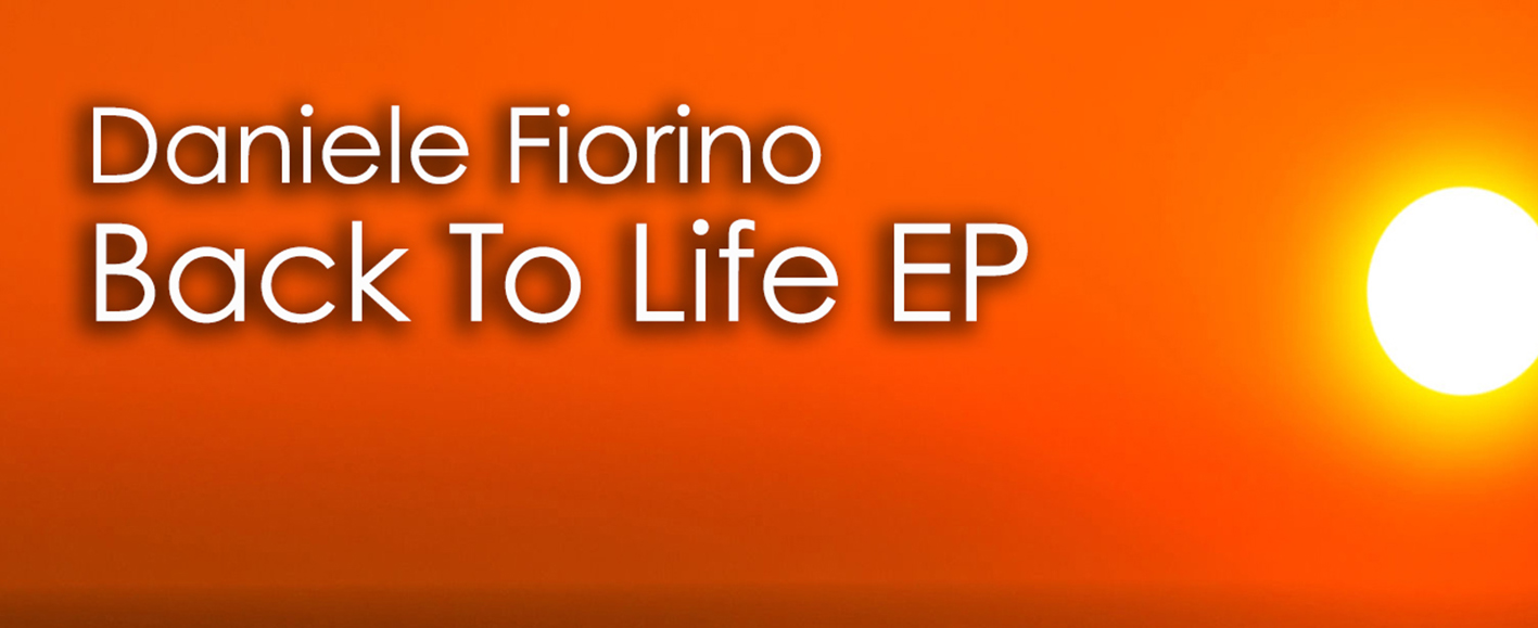 NEW RELEASE – Daniele Fiorino 'Back To Life EP'