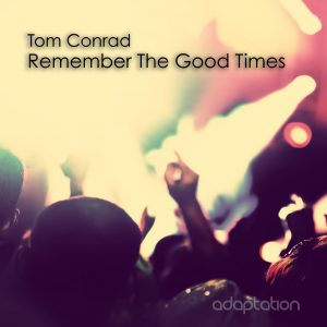 Tom Conrad – Remember The Good Times