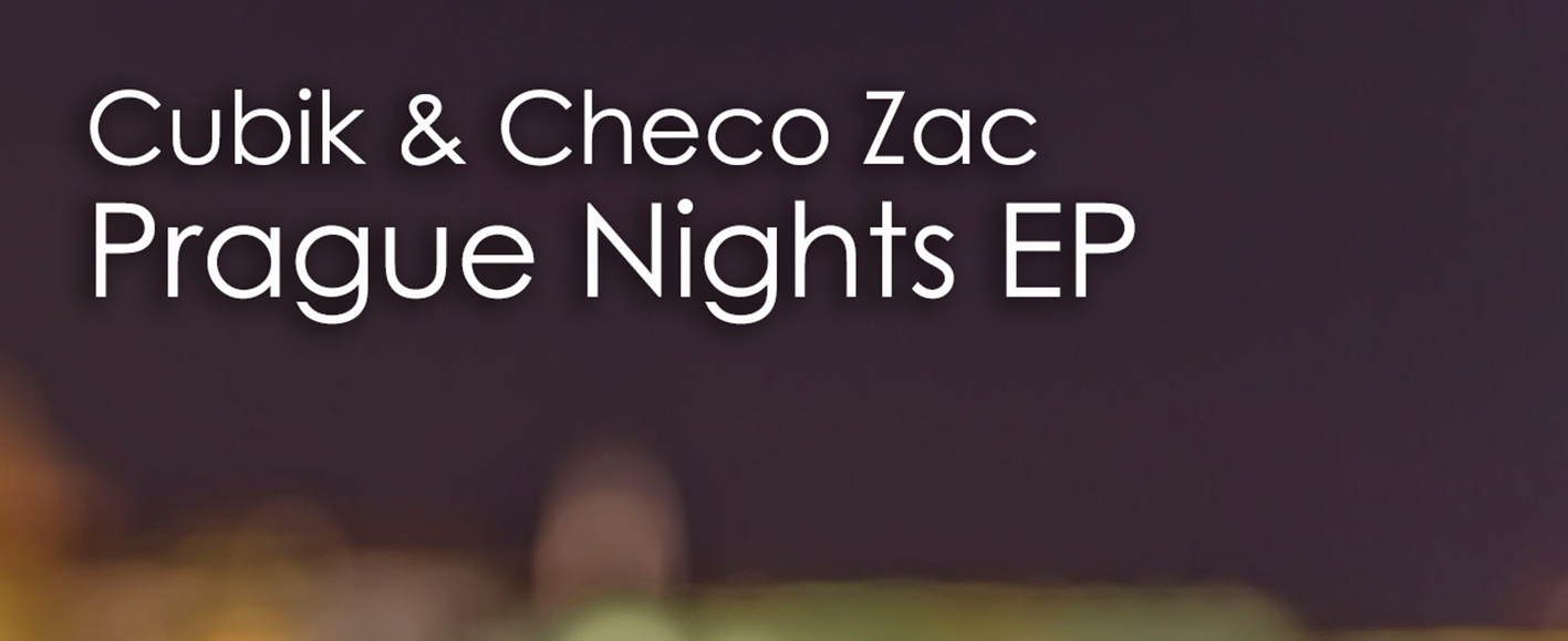 NEW RELEASE – Cubik & Checo Zac – Prague Nights EP (inc. Silver City Remix)