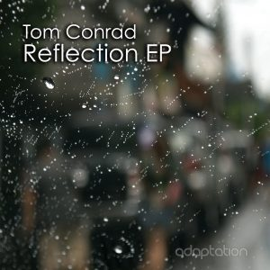 Tom Conrad – Reflection EP