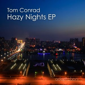 Tom Conrad – Hazy Nights EP