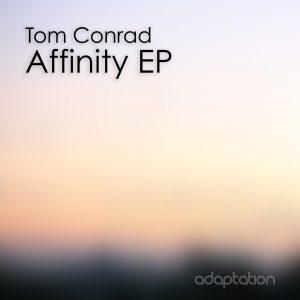 Tom Conrad – Affinity EP