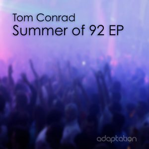 Tom Conrad – Summer Of 92 EP
