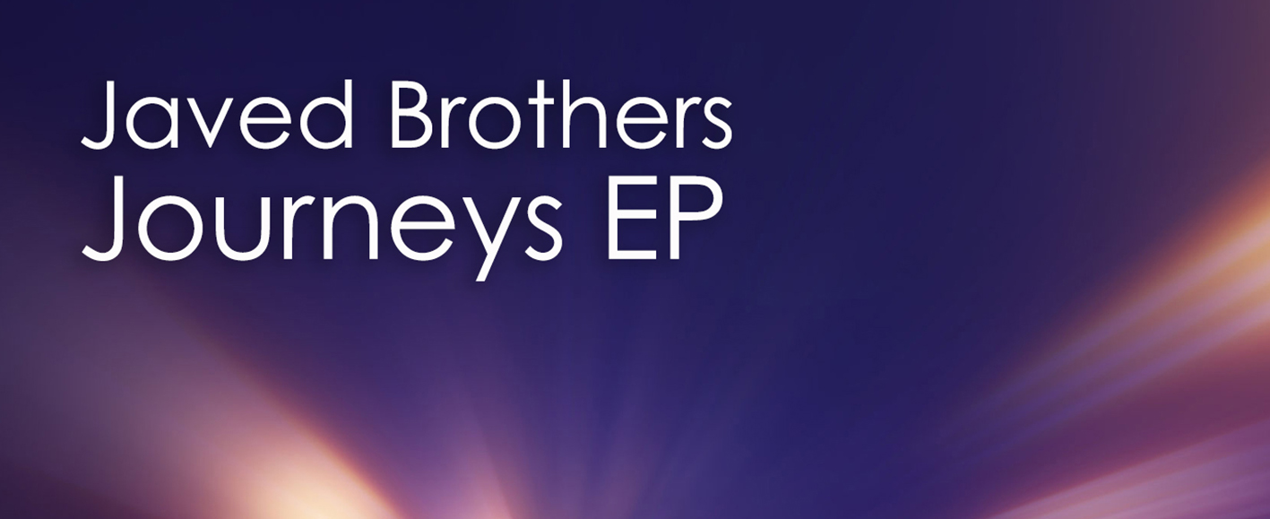 NEW RELEASE – Javed Brothers 'Journeys EP'