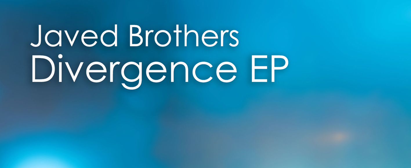 NEW RELEASE – Javed Brothers 'Divergence EP'