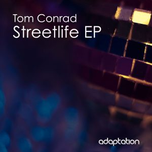 Tom Conrad – Streetlife EP