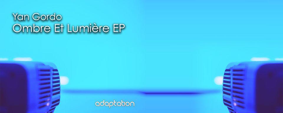 NEW RELEASE – Yan Gordo 'Ombre Et Lumiere EP'