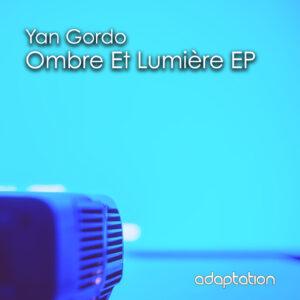 Yan Gordo – Ombre Et Lumiere EP