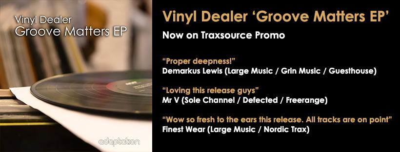 NEW RELEASE – Vinyl Dealer 'Groove Matters EP'