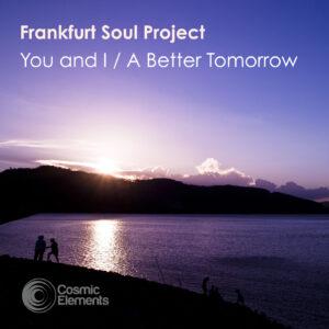 Frankfurt Soul Project 'You & I / A Better Tomorrow'