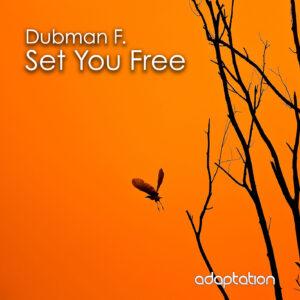 Dubman F. – Set You Free