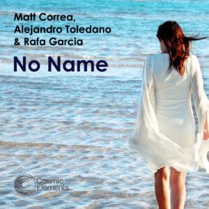 Matt Correa, Alejandra Toledano & Rafa Garcia 'No Name'