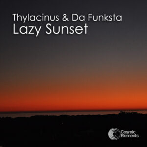Thylacinus & Da Funksta 'Lazy Sunset'