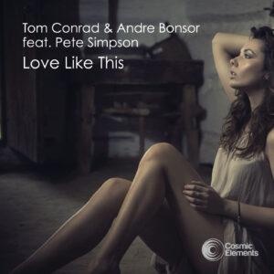 Tom Conrad, Andre Bonsor & Pete Simpson 'Love Like This'