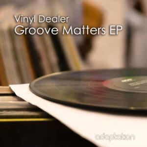 Vinyl Dealer – Groove Matters EP