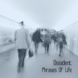 Dissident 'Phrases Of Life'