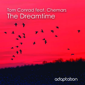 Tom Conrad feat. Chemars – The Dreamtime