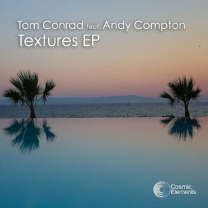 Tom Conrad feat. Andy Compton – Textures EP