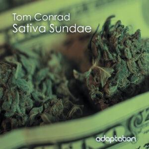 Tom Conrad – Sativa Sundae
