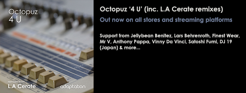 OUT NOW – Octopuz '4U' (inc. L.A Cerate remixes)
