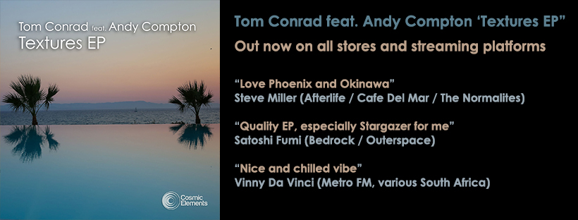 OUT NOW – Tom Conrad feat. Andy Compton 'Textures EP'