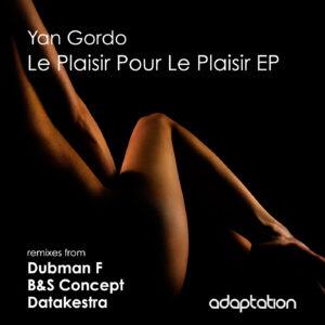 Yan Gordo – Le Plaisir Pour Le Plaisir EP